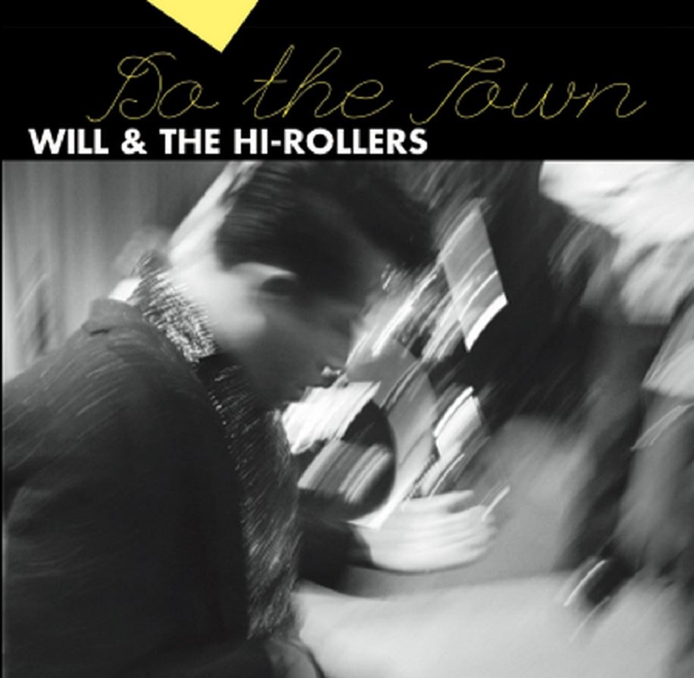 CD - Will & the Hi-Rollers - Do the Town: Re-released