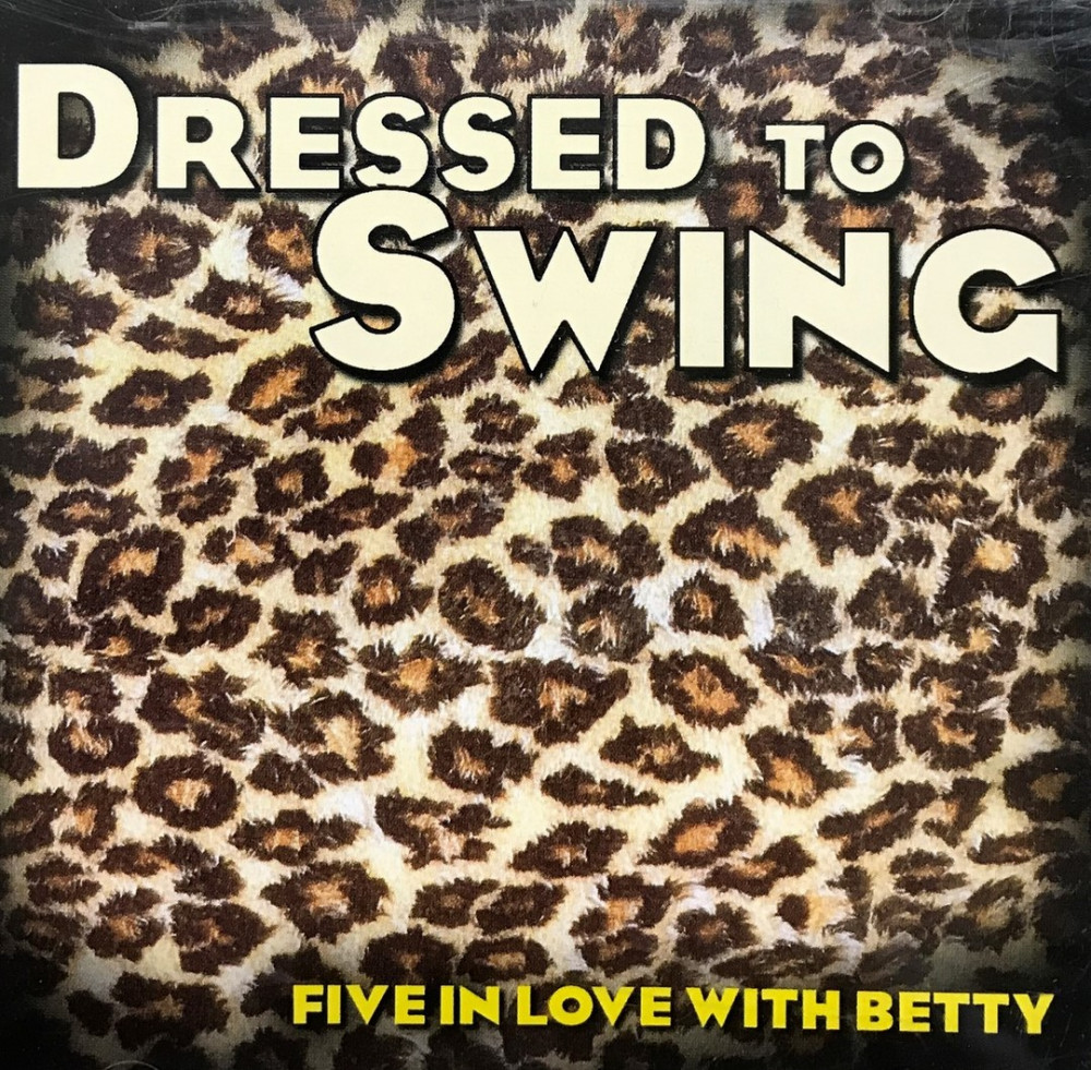 CD - Five In Love With Betty - Dressed To Swing
