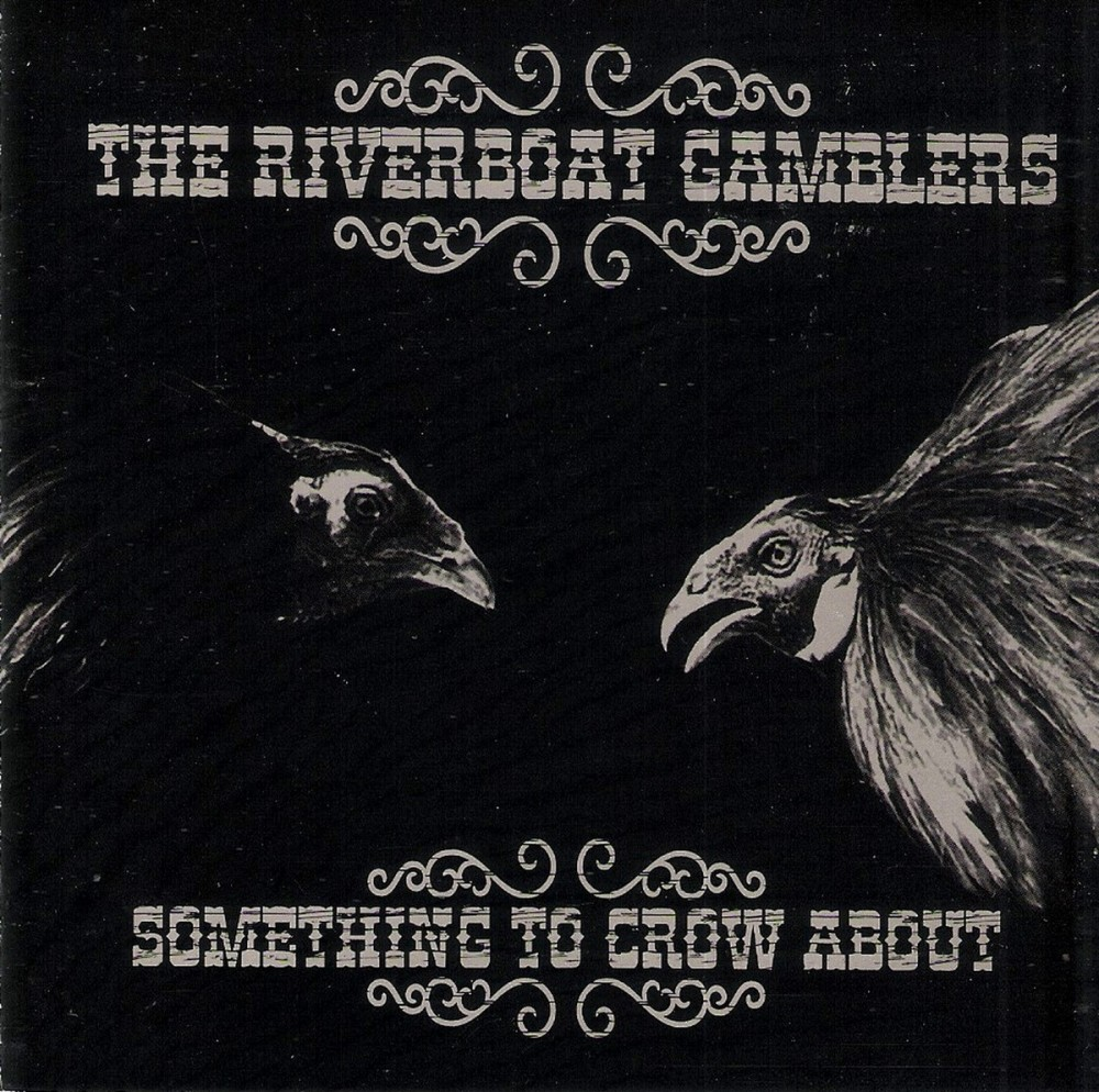 CD - Riverboat Gamblers - Something To Crow About