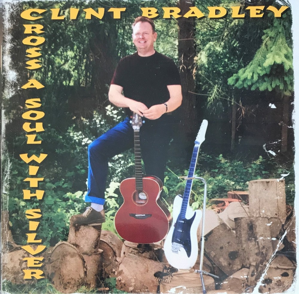 CD - Clint Bradley - Cross A Soul With Silver