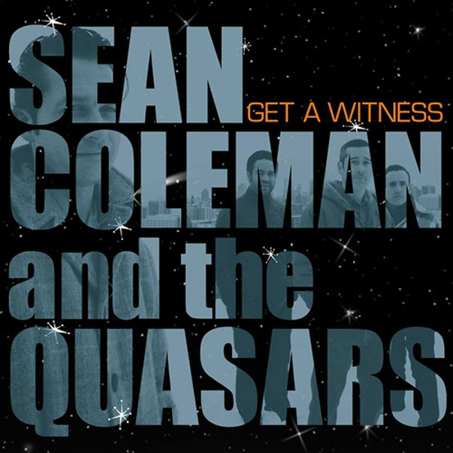 CD - Sean Coleman and the Quasars - Get A Witness
