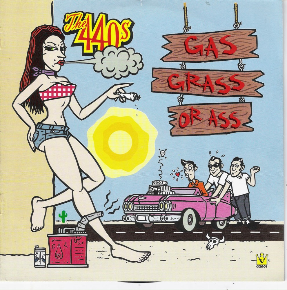 Single - 440s - Gas,Grass Or Ass, Fuck Me With Rock And Roll, Sin City.