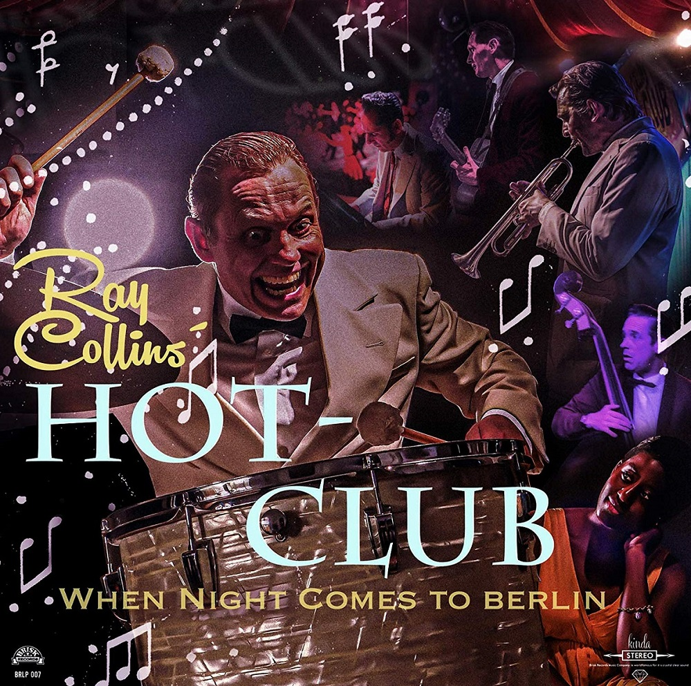 CD - Ray Collins Hot Club - When Night Comes To Berlin