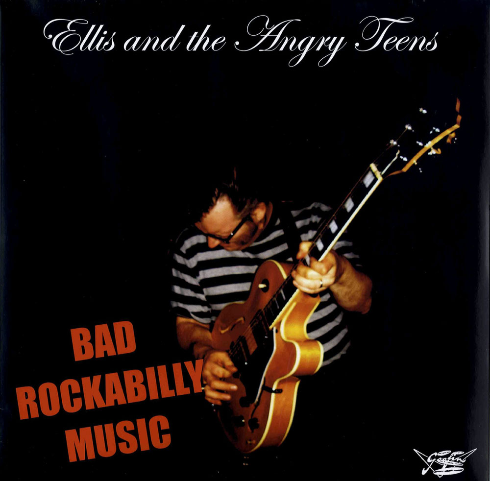 LP - Ellis & The Angry Teens - Bad Rockabilly Music
