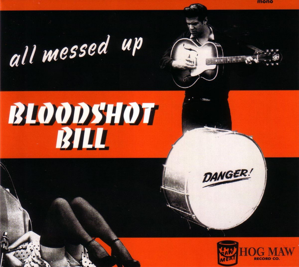 LP - Bloodshot Bill - All Messed Up