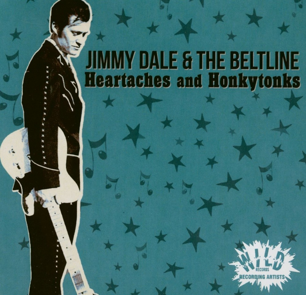 CD - Jimmy Dale & The Beltline - Heartaches and Honkytonks