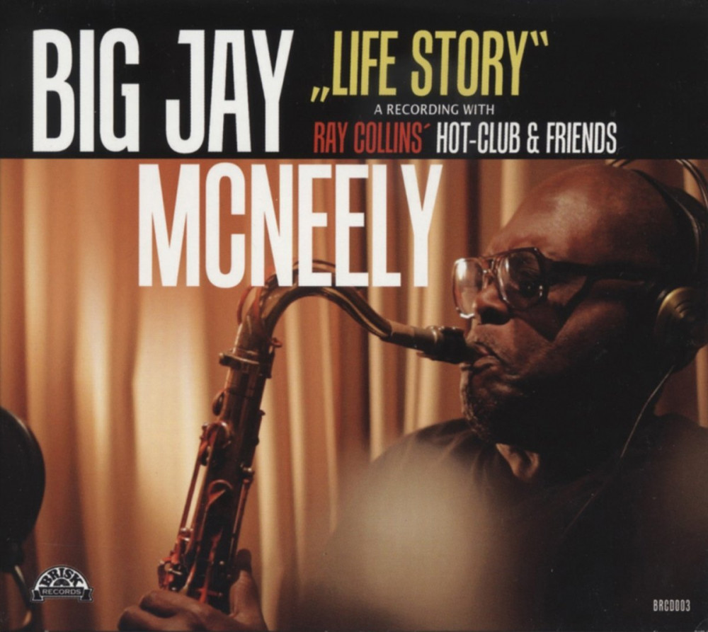 CD - Big Jay McNeely - Life Story - with Ray Collins Hot Club