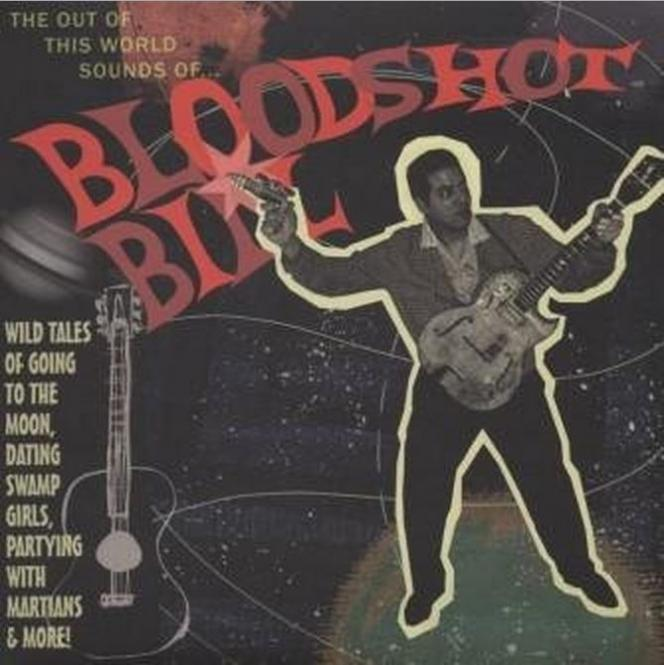10inch - Bloodshot Bill - Out Of The World Sounds