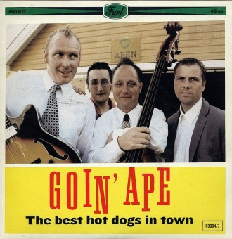 Single - Goin Ape - The Best Hot Dogs In Town, When My Baby Gets Home To Me