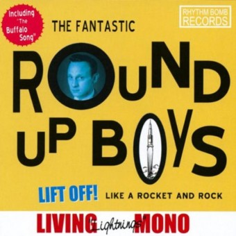 CD - Round Up Boys - Lift Off Like A Rocket And Rock