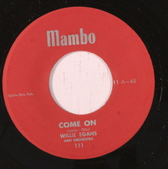 Single - Willie Egans - Come On; Oh Baby