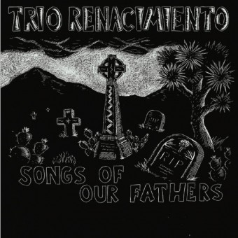 CD - Trio Renacimiento - Songs Of Our Fathers