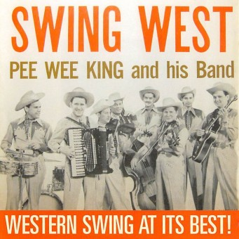 CD - Pee Wee King And His Band - Swing West
