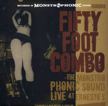 LP - Fifty Foot Combo - The Monstro Phonic Sound - Live at Ernes