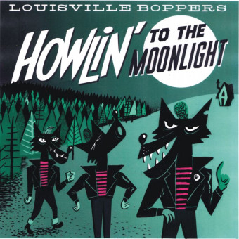LP - Louisville Boppers - Howlin' To The Moonlight