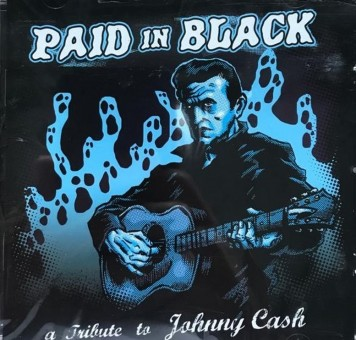 CD - VA - Paid In Black  A Tribute To Johnny Cash