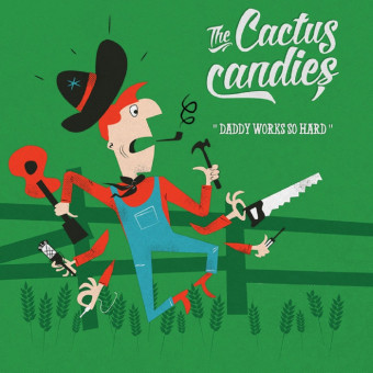 Single - Cactus Candies - Daddy Works So Hard