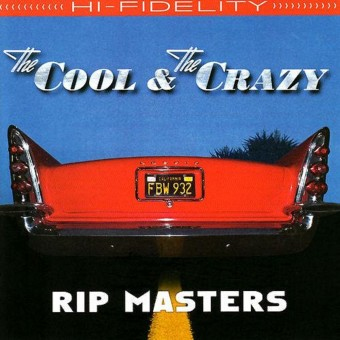 CD - Rip Masters - The Cool & The Crazy