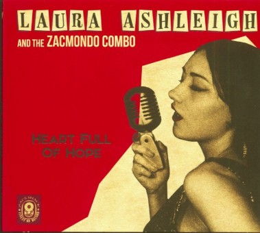 CD - Laura Ashleigh & The Zacmondo Combo - Heart Full Of Hope