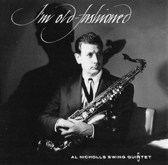 CD - Al Nicholls Swing Quintet - I'm Old Fashioned