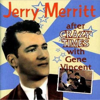 CD - Jerry Merritt - After Crazy Times With Gene Vincent