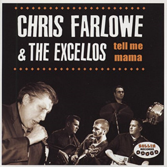 CD-M - Chris Farlowe & The Excellos - Tell Me Mama - I'm Going Upstairs