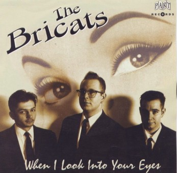 Single - Bricats - You're Meant For Me, Bernadette, When I Look