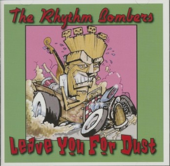 CD - Rhythm Bombers - Leave You For Dust