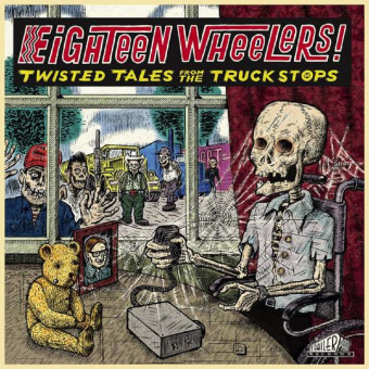 LP - Eighteen Wheelers - Twisted Tales From The Truck Stops