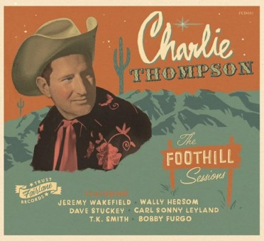 CD - Charlie Thompson - The Foothill Sessions