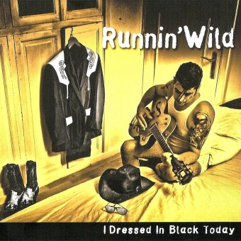CD - Runnin Wild - I Dressed In Black Today