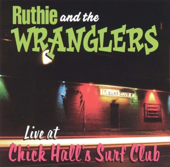 CD - Ruthie & The Wranglers - Live At Chick Hall's Surf Club