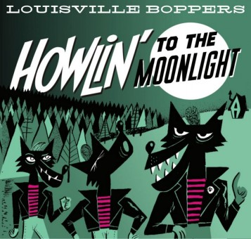 CD - Louisville Boppers - Howlin' To The Moonlight