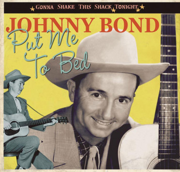 CD - Johnny Bond - Put Me To Bed