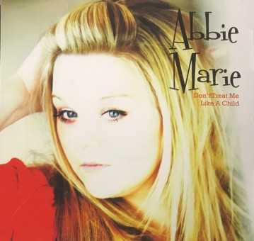 CD - Abbie Marie - Don't Treat Me Like A Child