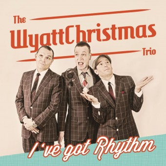 CD - WyattChristmas Trio - I've Got Rhythm