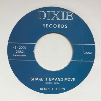 Single - Derrel Felts - Shake It Up And Move / Too Much Lovin' Going On