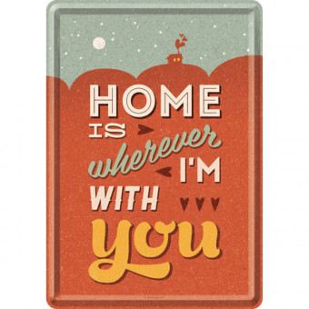 Blechpostkarte - Home Is Wherever I'm With You