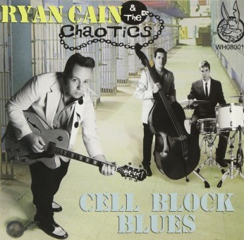CD - Ryan Cain & the Chaotics - Cell Block Blues