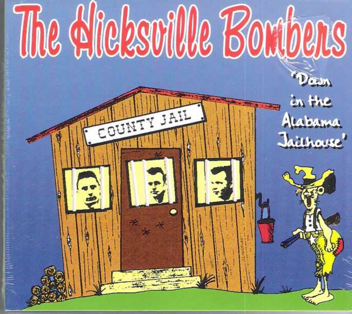 CD - Hicksville Bombers - Down in the Alabama Jailhouse