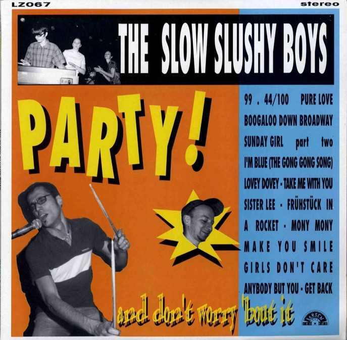 LP - Slow Slushy Boys - Party - And Don´t Worry ´bout it