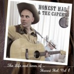 CD - Honest Hal & The Capers - The Life and Times of... Vol. 1