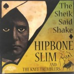 CD - Hipbone Slim And The Knee Tremblers - The Sheik Said Shake