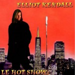 CD - Eliot Kendall - Le Hot Show