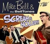 CD - Mike Bell & The Belltones - Scream & Holler