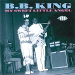 CD - B. B. King - My Sweet Little Angel