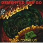 CD - Demented Are Go - Hellucifernation
