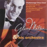CD - Glenn Miller & his Orchestra - Chattanooga Choo Choo