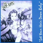 CD - Skip Rats - Let Your Hair Down Baby