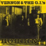 Single - Vernon & the G.I.'s - Bobbin'